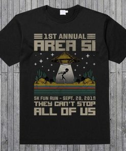 1 ST Annual Area 51 - 5K Fun Run Sept.20,2019 They Can't Stop All Of Us Alien Abduction Unisex T-Shirt