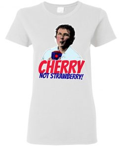 Alexei Cherry Not Strawberry Ladies Women T-Shirt
