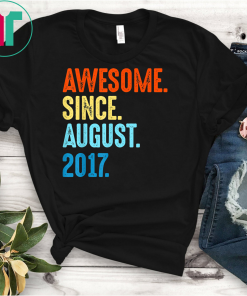 Awesome Since August 2017 2nd Birthday Gift 2 Yrs Old Shirt