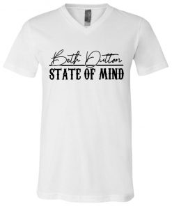 Beth Dutton State of Mind V-Neck T-Shirt