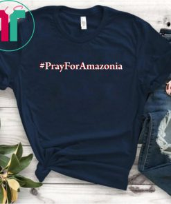 #Prayforamazonia shirt Amazonia is burning Unisex T-Shirt