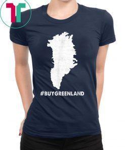 #BUYGREENLAND Buy Greenland President Trump Greenland Gift T-Shirt