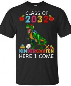 Class Of 2032 Kingdergarten Here I Come T-Shirt