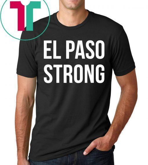 #ElPasoStrong El Paso Strong Shirt