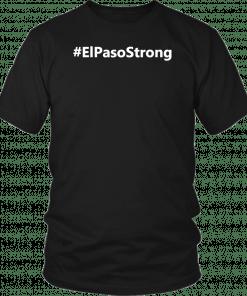 #ElPasoStrong t shirt El Paso Strong T-Shirt