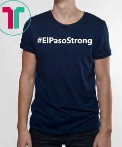 #ElPasoStrong T-Shirt