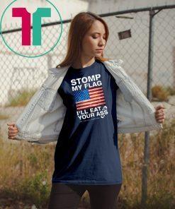 =Stomp My Flag I'll Eat Your Ass Vir Patriotic American Unisex T-Shirts