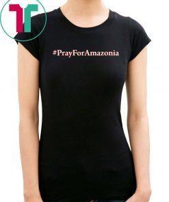 #Prayforamazonia shirt Amazonia is burning Mens Tee Shirt