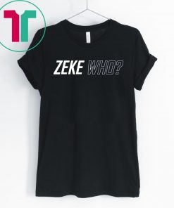 Zeke Who Dallas Cowboys 2019 T-Shirt