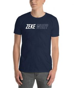 Limited Edition Zeke Who T-Shirts
