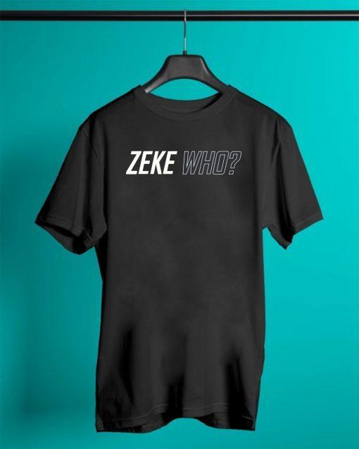 ZEKE WHO - THAT'S WHO SHIRT Zeke Who Ezekiel Elliott - Dallas Cowboys 2019 Tee Shirt