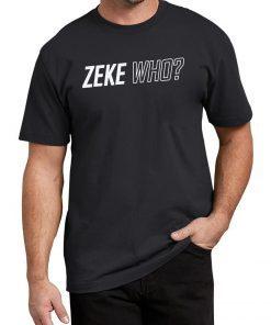 Buy Zeke Who Shirts