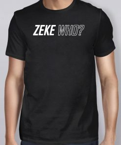 Zeke Who Dallas Cowboys Classic T-Shirts