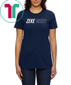 Zeke Who Offcial T-Shirt