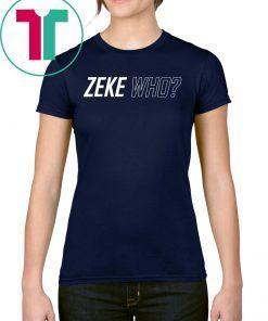 THAT'S WHO SHIRT Zeke Who Ezekiel Elliott T-Shirt