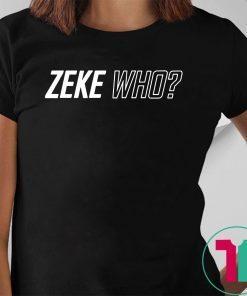 Zeke Who Dallas Cowboys Unisex 2019 Tee Shirt