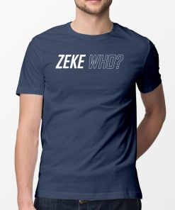 ZEKE WHO - THAT'S WHO SHIRT Zeke Who Ezekiel Elliott - Dallas Cowboys 2019 Tee Shirt