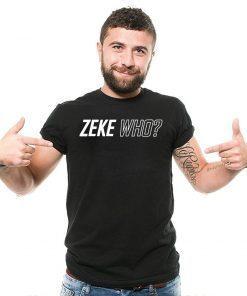 Zeke Who Ezekiel Elliott 2019 T-Shirt