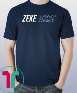 Zeke Who Shirts