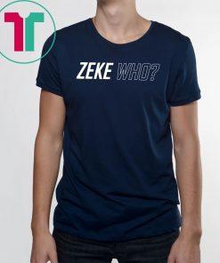 ZEKE WHO - THAT'S WHO SHIRT Zeke Who Ezekiel Elliott T-Shirt