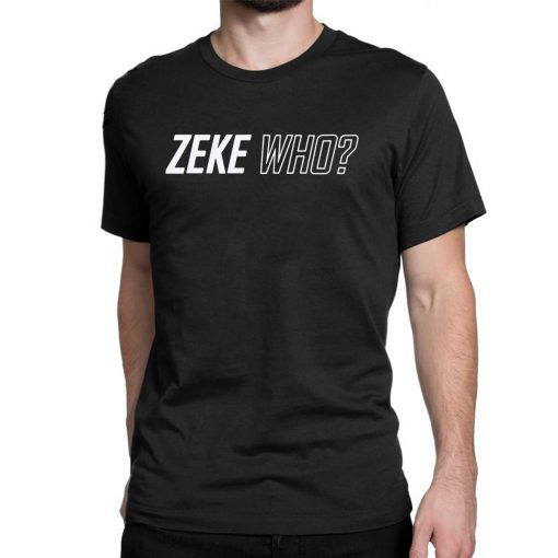 ZEKE WHO - THAT'S WHO SHIRT Zeke Who Ezekiel Elliott - Dallas Cowboys 2019 T-Shirts