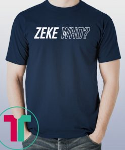 Zeke Who Dallas Cowboys Official T-Shirt