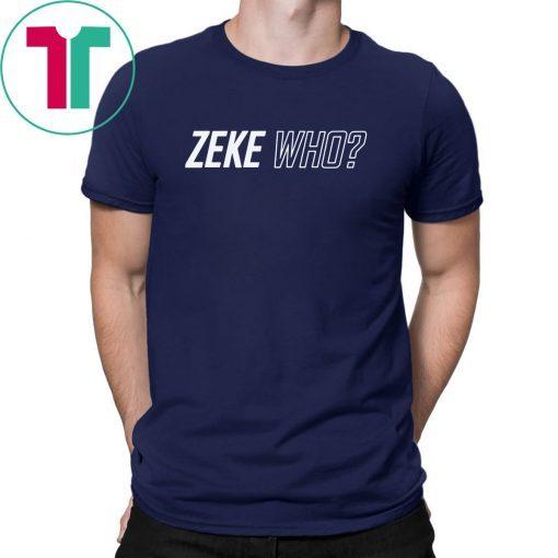Zeke Who Dallas Cowboys T-Shirt
