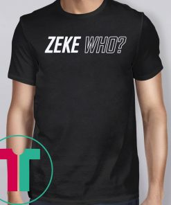 Zeke Who Dallas Cowboys Tee Shirt