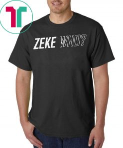 Zeke Who Dallas Cowboys Unisex Tee Shirt