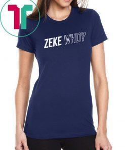 Zeke Who Dallas Cowboys official T-Shirts