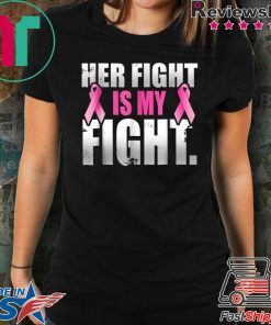 + 57 5% Her Fight Is My Fight Breast Cancer Pink Ribbon T Shirt