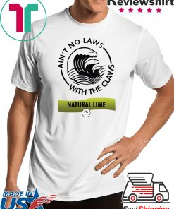 Ain't no laws with the Claws Natural Lime shirt