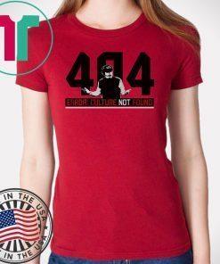 404 Culture Not Found Tee Shirt
