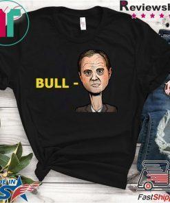 """""""Bull-Schiff"""" Shirt Trump 2020 Tee Shirt"""