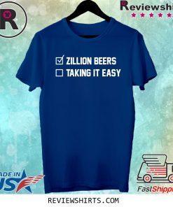 Zillion Beers Taking It Easy Tee Shirt